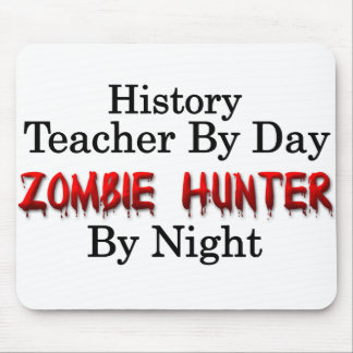 History Teacher/Zombie Hunter Mouse Pad