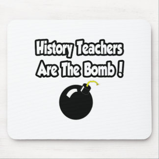 History Teachers Are The Bomb! Mousepads