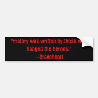 History was written... bumper sticker
