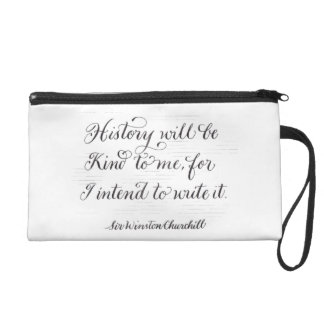History will be kind Churchill quote typography Wristlet