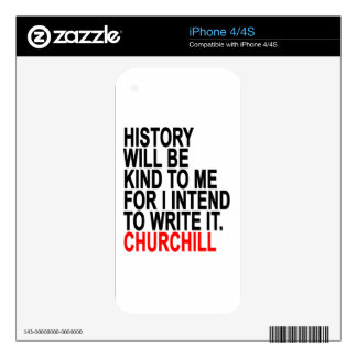 HISTORY WILL BE KIND TO ME FOR I INTEND TO WRITE I DECAL FOR THE iPhone 4S