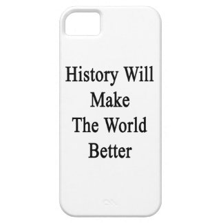 History Will Make The World Better iPhone 5/5S Cover