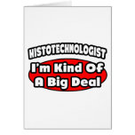 Histotechnologist .. Big Deal Greeting Card