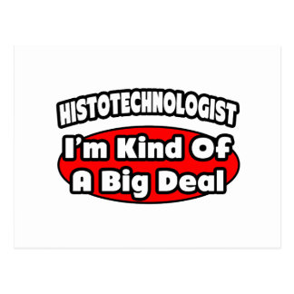 Histotechnologist .. Big Deal Post Card