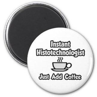 Histotechnologist inmediato. Apenas añada el café Imán Redondo 5 Cm