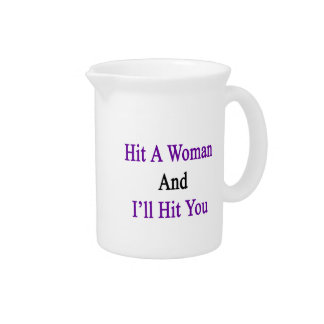 Hit A Woman And I'll Hit You Beverage Pitcher