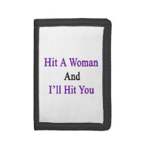 Hit A Woman And I'll Hit You Trifold Wallet