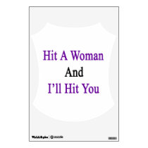 Hit A Woman And I'll Hit You Wall Decal