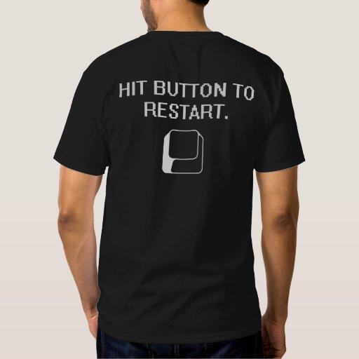 Hit button to restart. t-shirts
