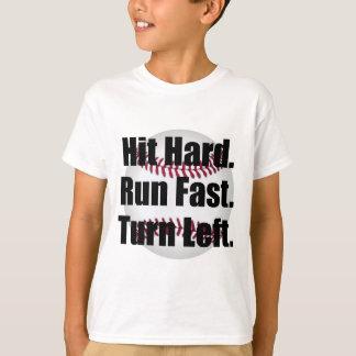 Hit Hard Run Fast Turn Left T-Shirt