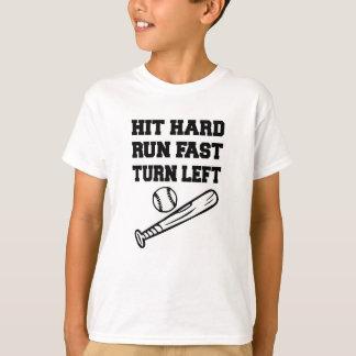 Hit Hard, Run Fast, Turn Left T-Shirt