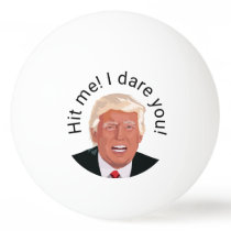 Hit Me Trump Personalize Ping Pong Ball