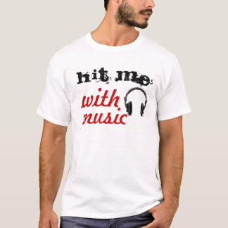 Hit Me With Music T-Shirt