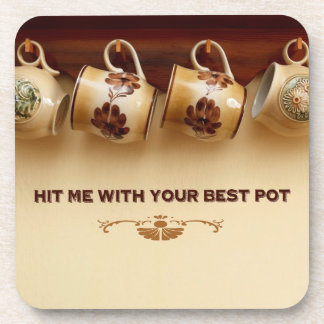 Hit Me With Your Best Pot Coaster