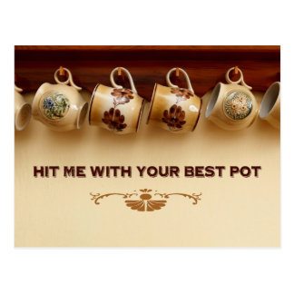 Hit Me With Your Best Pot Postcard