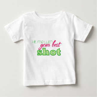 Hit me with your best shot! baby T-Shirt