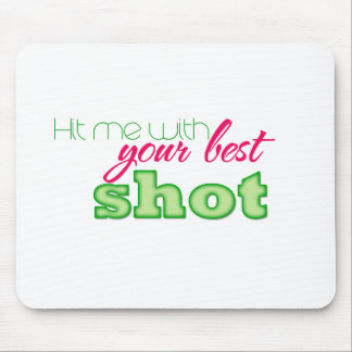 Hit me with your best shot! mouse pad