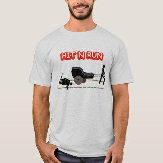 HIT N RUN T-Shirt
