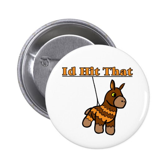 Hit That Knocked Up Pinback Button