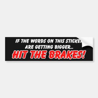 Hit the Brakes Funny Bumper Sticker Humor