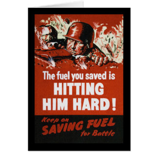 Hit the Enemy Hard Save Fuel WWII Card
