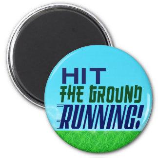 Hit the Ground RUNNING! 2 Inch Round Magnet