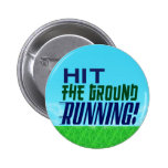 Hit the Ground RUNNING! Pins
