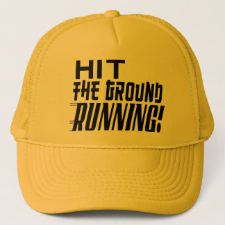 Hit the Ground RUNNING! Trucker Hat