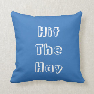 """""""Hit The Hay""""on a blue throw pillow. Throw Pillow"""