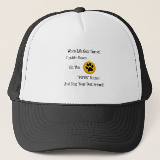 HIT THE 'PAWS' BUTTON ~ TRUCKER HAT