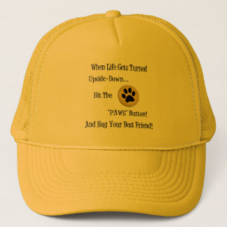 HIT THE 'PAWS' BUTTON ~~ TRUCKER HAT