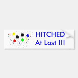 HITCHED At Last !!! Car Bumper Sticker