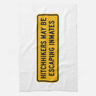 Hitchhikers Might Be Escaping,Traffic Sign, USA Kitchen Towels