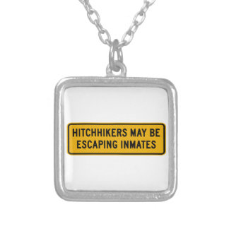 Hitchhikers Might Be Escaping,Traffic Sign, USA Necklaces
