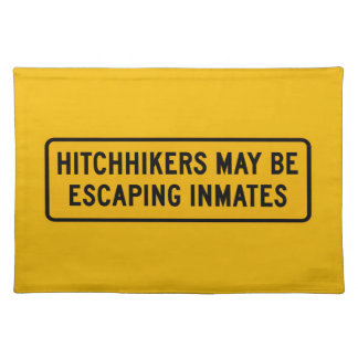 Hitchhikers Might Be Escaping,Traffic Sign, USA Place Mat