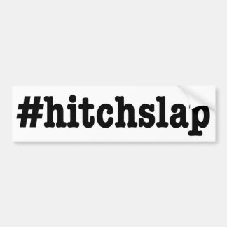 "#hitchslap"" bumper sticker"