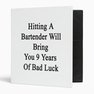 Hitting A Bartender Will Bring You 9 Years Of Bad 3 Ring Binder