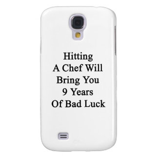 Hitting A Chef Will Bring You 9 Years Of Bad Luck. Samsung Galaxy S4 Cover