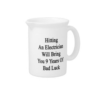 Hitting An Electrician Will Bring You 9 Years Of B Beverage Pitcher