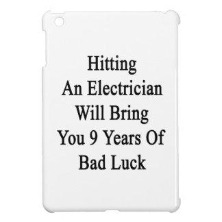 Hitting An Electrician Will Bring You 9 Years Of B iPad Mini Cover