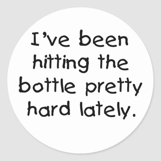 Hitting the Bottle Tshirts and Gifts Classic Round Sticker