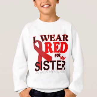 HIV AIDS AWARENESS SISTER.png Sweatshirt