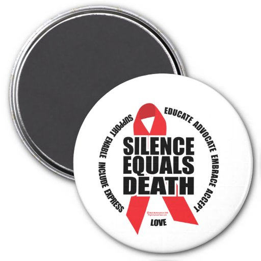 HIV/AIDS: Silence Equals Death 3 Inch Round Magnet