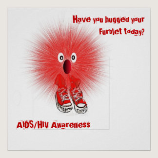 HIVawarenessfurbred, Have you hugged your Furbl... Poster