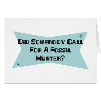Hizo alguien llamada para un cazador fósil tarjetón