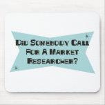 Hizo alguien llamada para un investigador de merca alfombrillas de raton