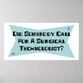 Hizo alguien llamada para un tecnólogo quirúrgico posters