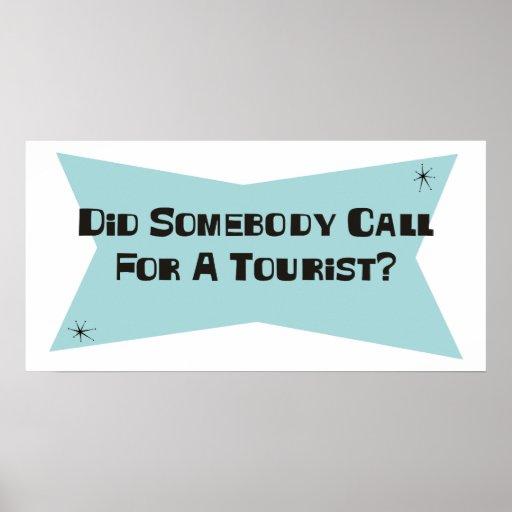 Hizo alguien llamada para un turista posters