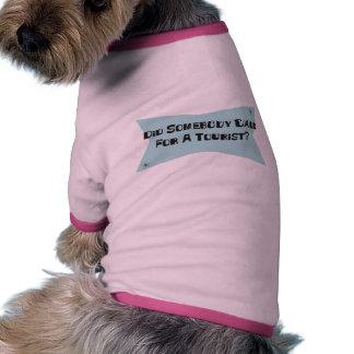 Hizo alguien llamada para un turista camisa de perrito