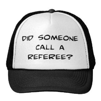 Hizo alguien llamada un gorra del árbitro